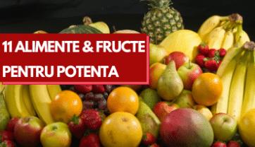 Fructe & Alimente Pentru Potentă Maximă