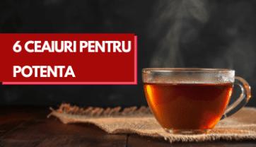 5 Ceaiuri pentru Potentă pe care trebuie să le incerci